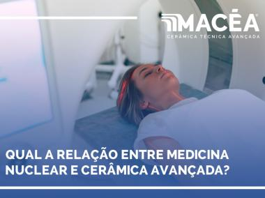 A relação entre medicina nuclear e cerâmica avançada?